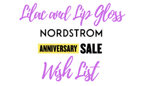 My Nordstrom Anniversary Sale Wish List